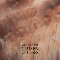 Citizen of Glass by Agnes Obel